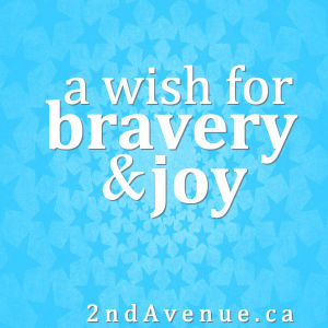 A wish for bravery and joy